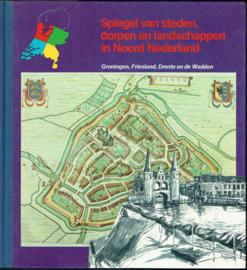 Spiegel van steden, dorpen en landschappen in Noord Nederland; S.J. van der Molen
