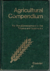 Redactie - Agricultural Compenium for Rural Development in the Tropics and Subtropics