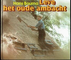 Hans Bouma - Leve het oude ambacht