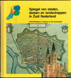 Spiegel van steden, dorpen en landschappen in Zuid Nederland; Francien Vandenbergh
