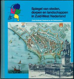 Spiegel van steden, dorpen en landschappen in Zuid-West Nederland; Francien Vandenbergh