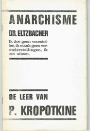 Dr. P. Eltzbacher - Anarchisme. De leer van P. Kropotkine