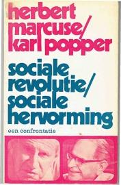 Herbert Marcuse/Karl Popper - Sociale Revolutie/Sociale Hervorming. Een confrontatie.