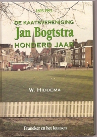De kaatsvereniging Jan Bogtstra 100 jaar; Hiddema, W