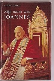 Hatch, Alden - Zijn naam was Joannes