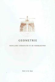 Geometrie. Modulaire coördinatie in de Middeleeuwen; Gout, prof.ir. M.