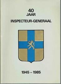 Fabri, H.F. - 40 jaar Inspecteur-Generaal 1945-1985