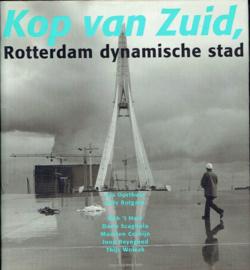 Kop van Zuid, Rotterdam dynamische stad.  eindredactie Aad Speksnijder