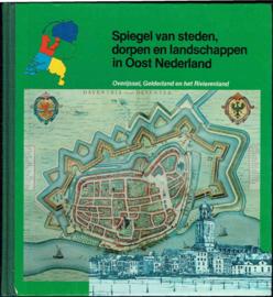Spiegel van steden, dorpen en landschappen in Oost Nederland; Kees Stiksma