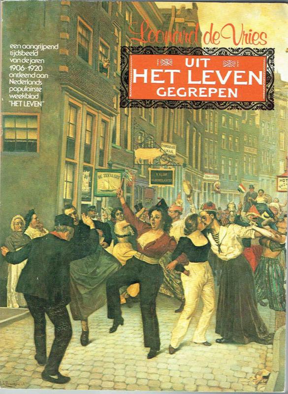 Uit Het Leven gegrepen; Leonard de Vries.