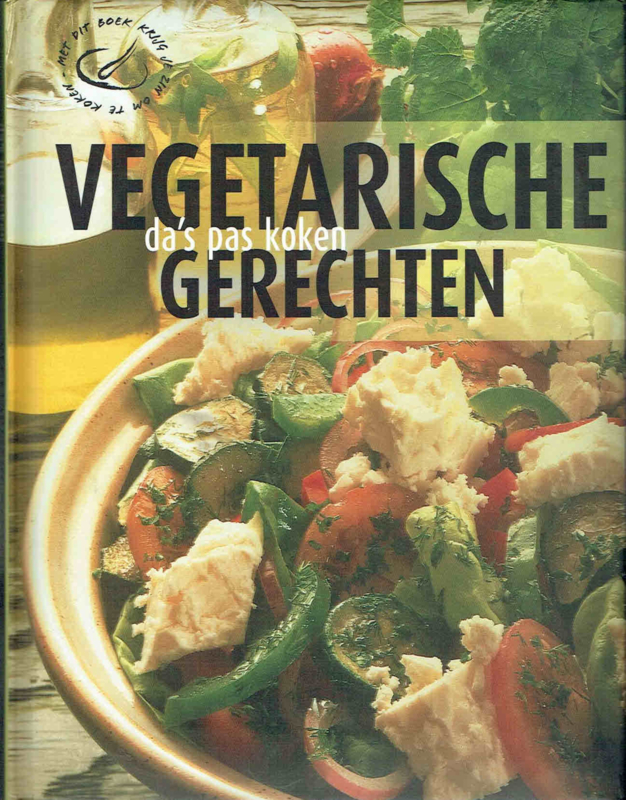 Vegetarische Gerechten, da's pas koken ; samengesteld door Rebo Productions