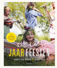Het hele jaar feesten - Lente en Zomer- Lisa Wade en Daan Rot - Christofoor