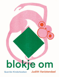 Blokje om - Judith Vanistendael - Querido