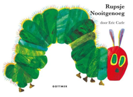 Rupsje Nooitgenoeg - Eric Carle - Gottmer
