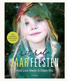 Het hele jaar feesten - Herfst en Winter - Lisa Wade en Daan Rot - Christofoor