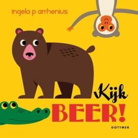 Kijk beer! - Ingela P Arrhenius - Gottmer