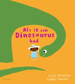 Als ik een dinosaurus had - Gabby Dawnay - Querido