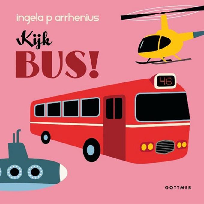 Kijk bus! - Ingela P Arrhenius - Gottmer