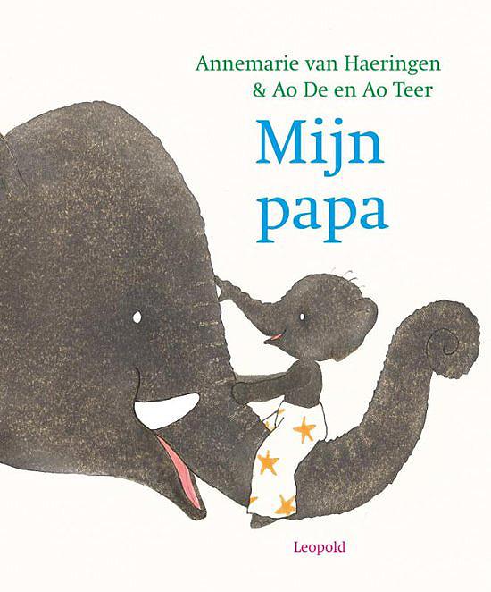 Mijn papa - Annemarie van Haeringen en Ao De