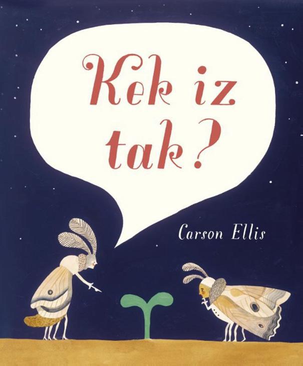 Kek iz tak? - Carson Ellis
