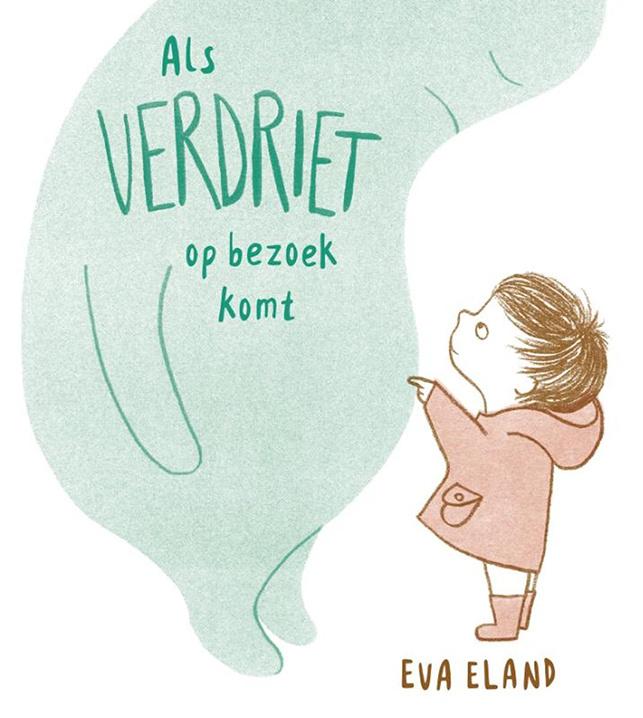 Als Verdriet op bezoek komt - Eva Eland - Leopold
