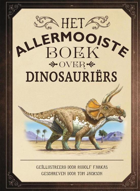 Het allermooiste boek over dinosauriërs - Tom Jackson - Gottmer