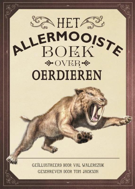 Het allermooiste boek over oerdieren - Tom Jackson - Gottmer