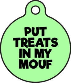 Bad Tags - Put treats in my mouf