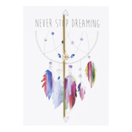 Wenskaart Never Stop Dreaming
