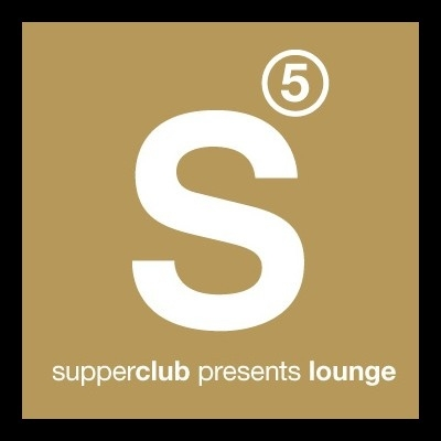 supperclub presents lounge 5
