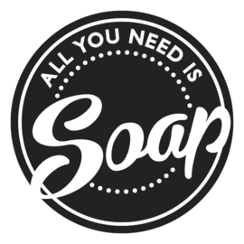 "SOAP EMBOSSING LABEL ""ALL YOU NEED IS SOAP"""