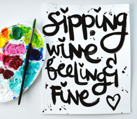 SIPPING WINE AND FEELING FINE - Tekstposter A4 - origineel script.