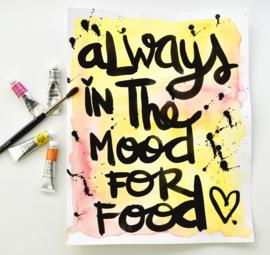 ALWAYS IN THE MOOD FOR FOOD - Tekstposter A4 - origineel script.