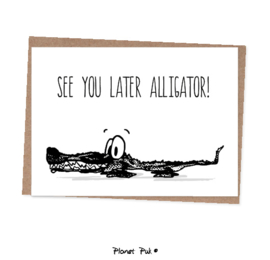 A5 kaart - See you later Alligator!