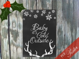 Baby it's Cold Outside Poster (PDF zelf printen)