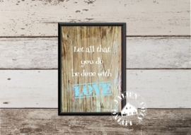Let all that you do be done with Love  Poster