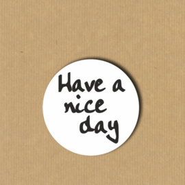 5 'Have a nice day'-stickers rond 4 cm