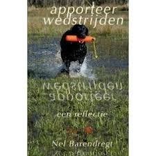 `Apporteerwedstrijden` door Nel Barendregt