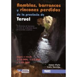 Ramblas, Barrancos y Rincones Perdidos De La Provincia De Teruel