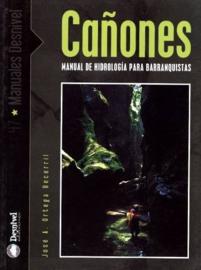 Cañones : Manual de hidrología para barranquistas