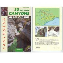 30 plus beaux canyons des Alpes du Sud Alpes Maritimes, Verdon, Liguerie
