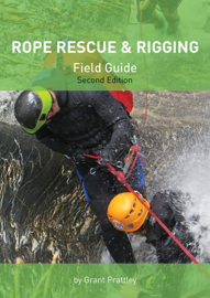 Rope Rescue & Rigging Guide - Field Guide