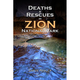 DEATHS AND RESCUES IN ZION NATIONAL PARK (2nd edition)