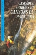 Cascades, gorges et canyons du Haut-Jura (Hardcopy)