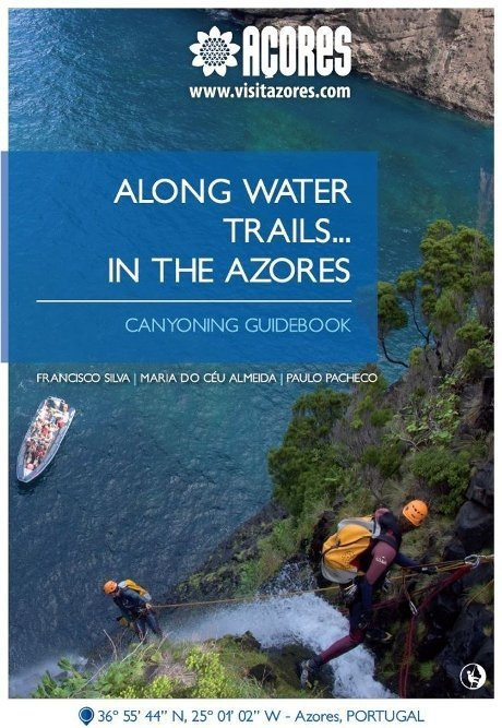 Along water trails... in the Azores - Canyoning Guidebook