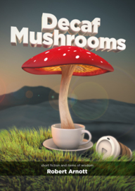 "Book Trailer for Robert Arnott's ""Decaf Mushrooms"""