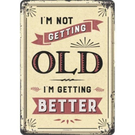 Metal postcard - I'm Not Getting Old