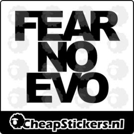 FEAR NO EVO STICKER