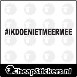 #IKDOENIETMEERMEE STICKER