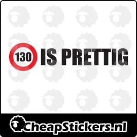 130 IS PRETTIG STICKER